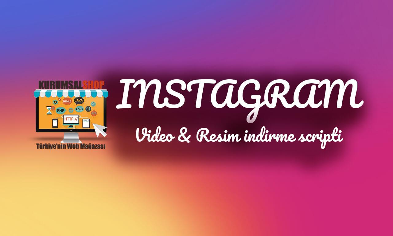İnstagram Video & Resim İndirme Scripti (Ücretsiz)